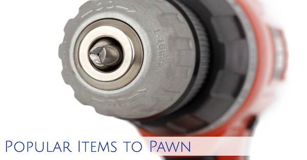 Popular Items to Pawn